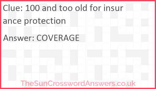 100 and too old for insurance protection Answer