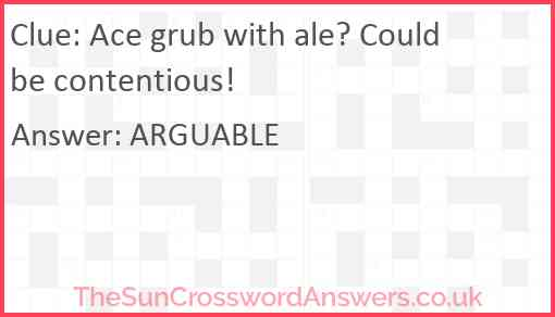 Ace grub with ale? Could be contentious! Answer