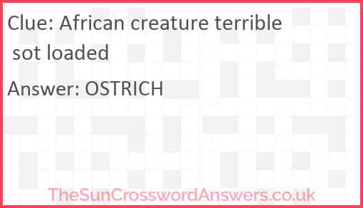 African creature terrible sot loaded Answer