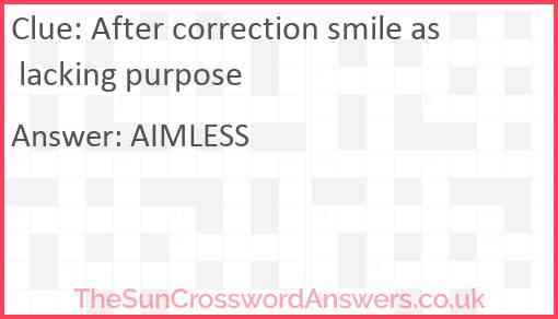 After correction smile as lacking purpose Answer