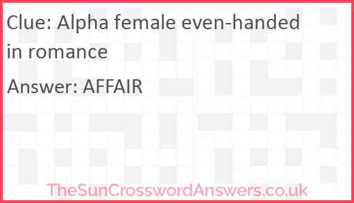 Alpha female even-handed in romance Answer