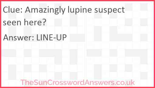 Amazingly lupine suspect seen here? Answer
