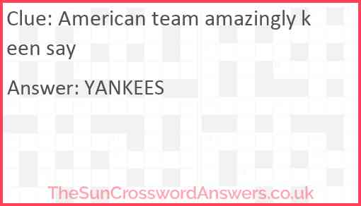 American team amazingly keen say Answer