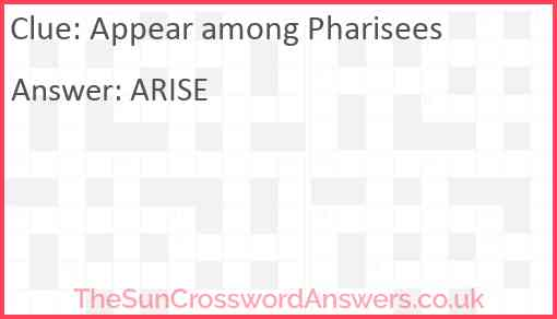 Appear among Pharisees Answer