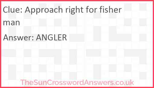 Approach right for fisherman Answer