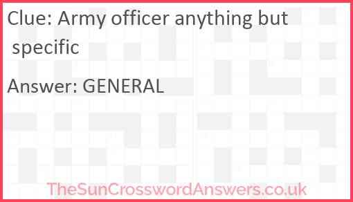 Army officer anything but specific Answer