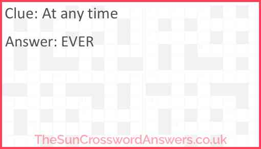 At any time Answer