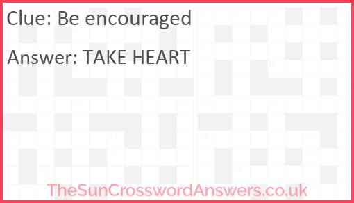 Be encouraged Answer