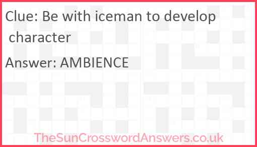Be with iceman to develop character Answer