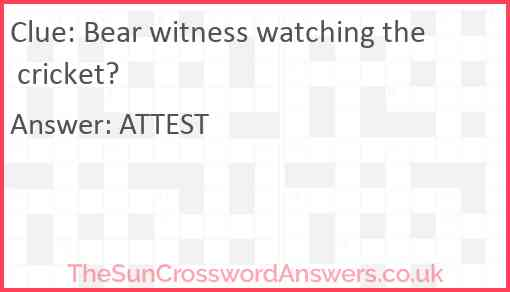 Bear witness watching the cricket? Answer
