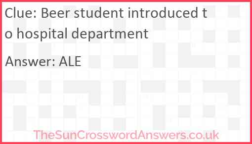 Beer student introduced to hospital department Answer