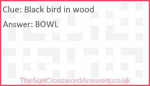 Black bird in wood Answer