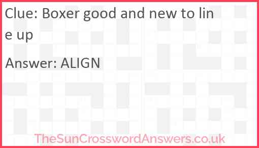 Boxer good and new to line up Answer