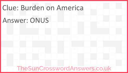 Burden on America Answer