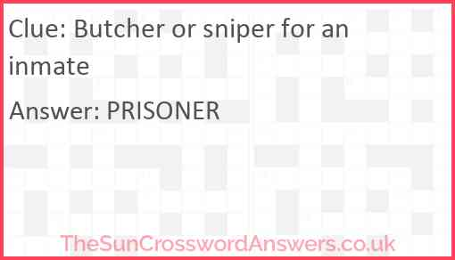 Butcher or sniper for an inmate Answer