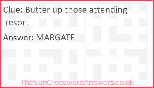 Butter up those attending resort Answer