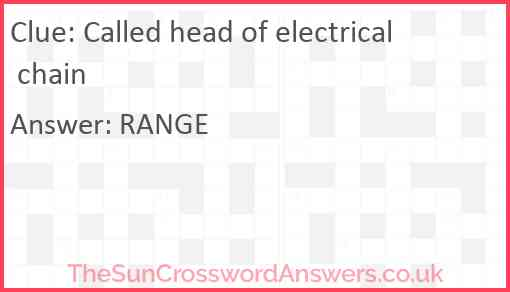 Called head of electrical chain Answer
