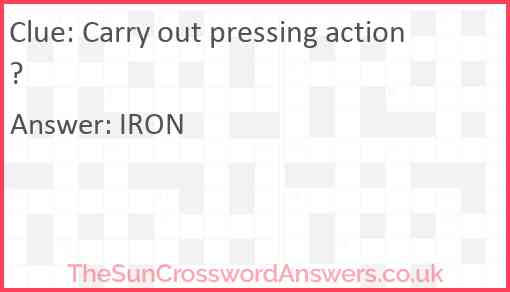 Carry out pressing action? Answer