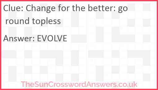 Change for the better: go round topless Answer