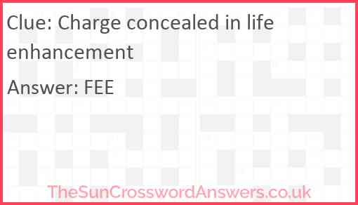 Charge concealed in life enhancement Answer