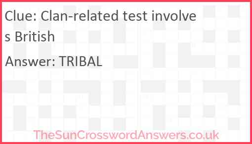 Clan-related test involves British Answer