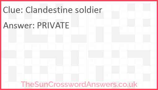 Clandestine soldier Answer