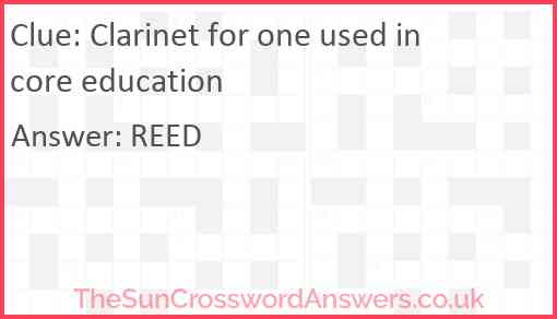 Clarinet for one used in core education Answer
