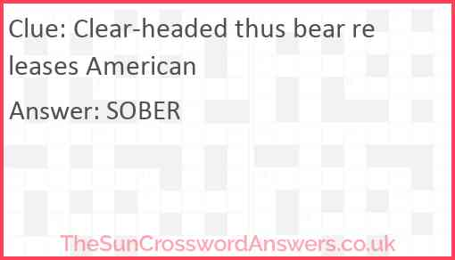 Clear-headed thus bear releases American Answer
