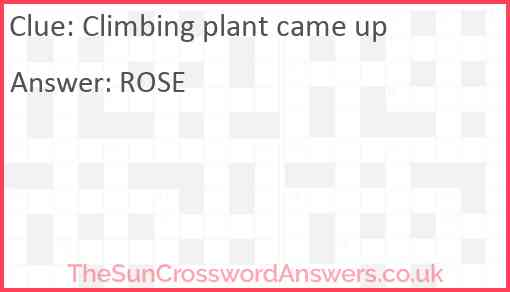 Climbing plant came up Answer