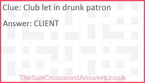Club let in drunk patron Answer