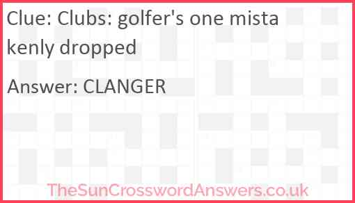 Clubs: golfer's one mistakenly dropped Answer