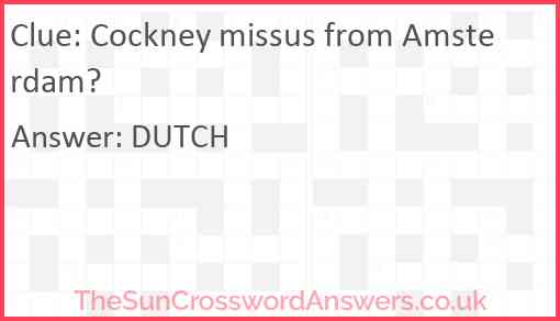 Cockney missus from Amsterdam? Answer