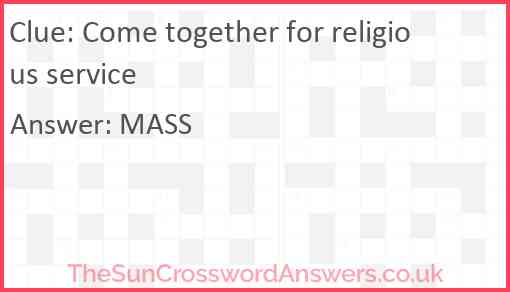 Come together for religious service Answer