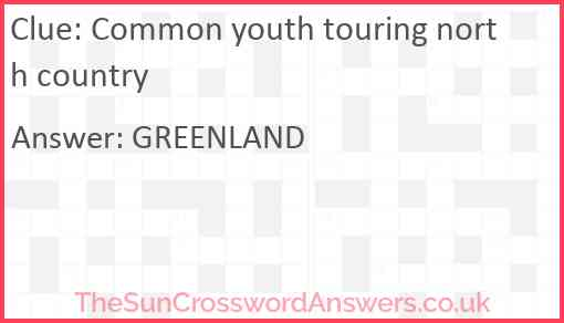Common youth touring north country Answer
