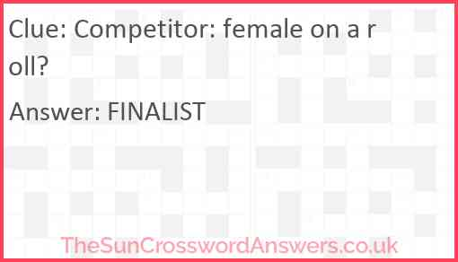 Competitor: female on a roll? Answer