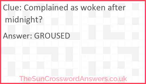Complained as woken after midnight? Answer