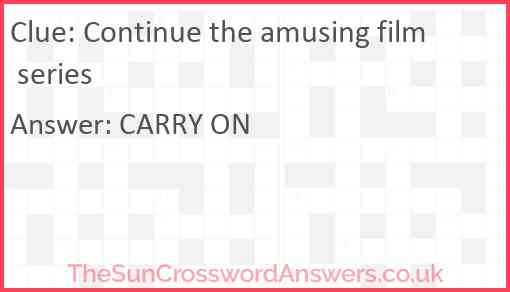 Continue the amusing film series Answer