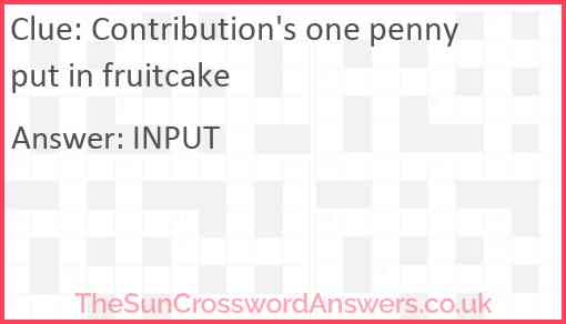 Contribution's one penny put in fruitcake Answer