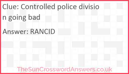 Controlled police division going bad Answer