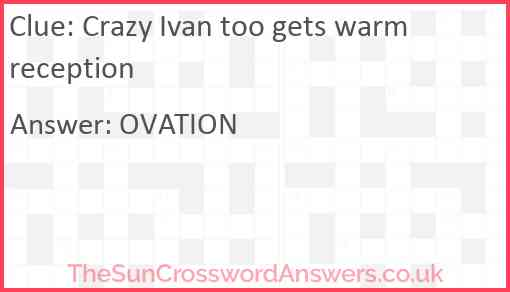 Crazy Ivan too gets warm reception Answer