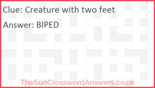 Creature with two feet Answer