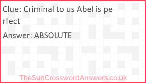 Criminal to us Abel is perfect Answer