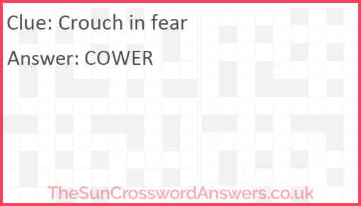 Crouch in fear Answer