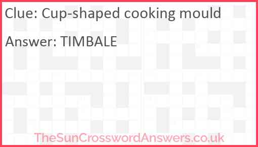Cup-shaped cooking mould Answer