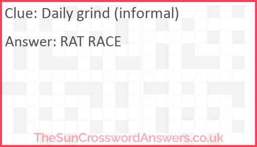Daily grind (informal) Answer