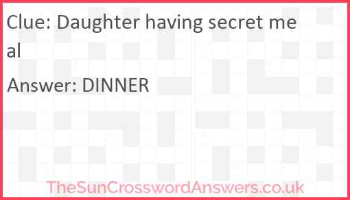 Daughter having secret meal Answer