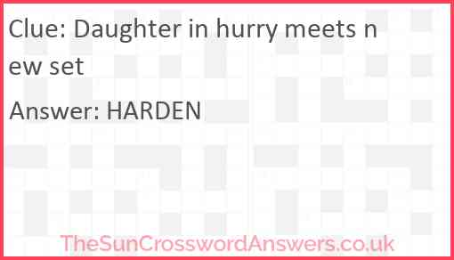 Daughter in hurry meets new set Answer