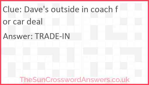 Dave's outside in coach for car deal Answer