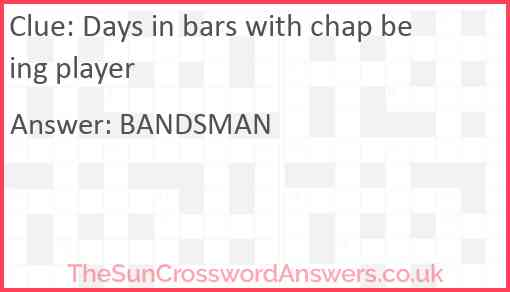 Days in bars with chap being player Answer