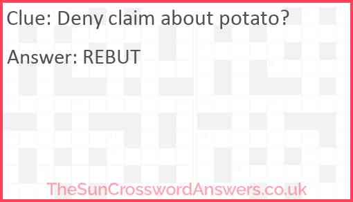 Deny claim about potato? Answer